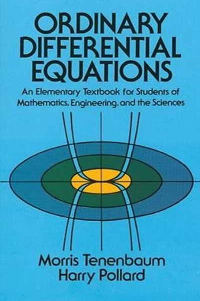 Ordinary Differential Equations Dover Books On Mathematics By Morris Tenenbaum Dover Publications Differential Equations Equations Math Books