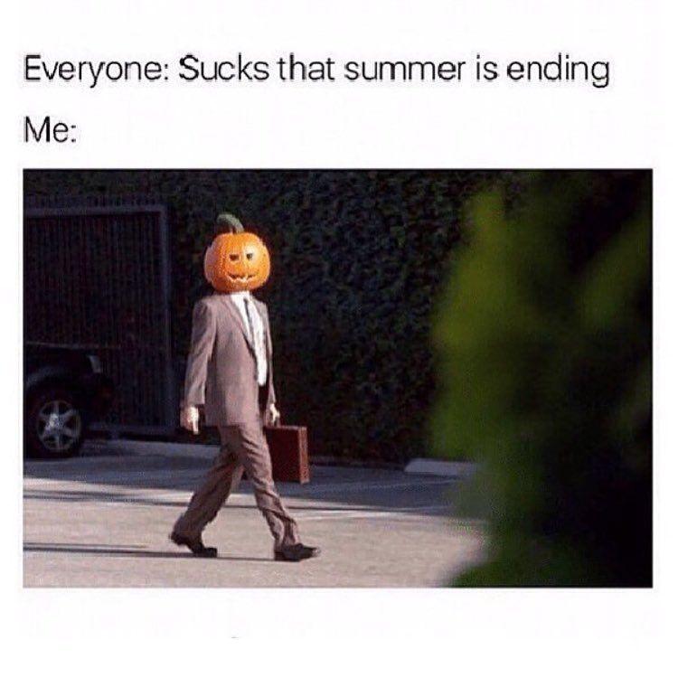 Is Summer Over Yet Karen Beltran Karenxbell On Instagram Omg This Is Literally Me I 39 M Already Being Hella Ex Halloween Memes Fall Memes Funny Memes