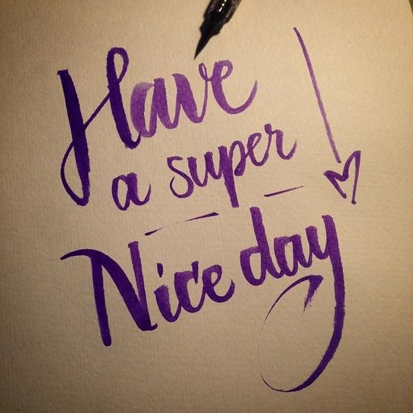 Have A Nice Day Good Morning Quotes Good Day Quotes Morning Quotes