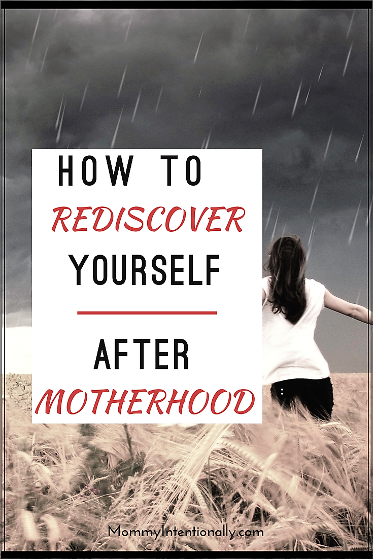 How to Rediscover Yourself in Motherhood