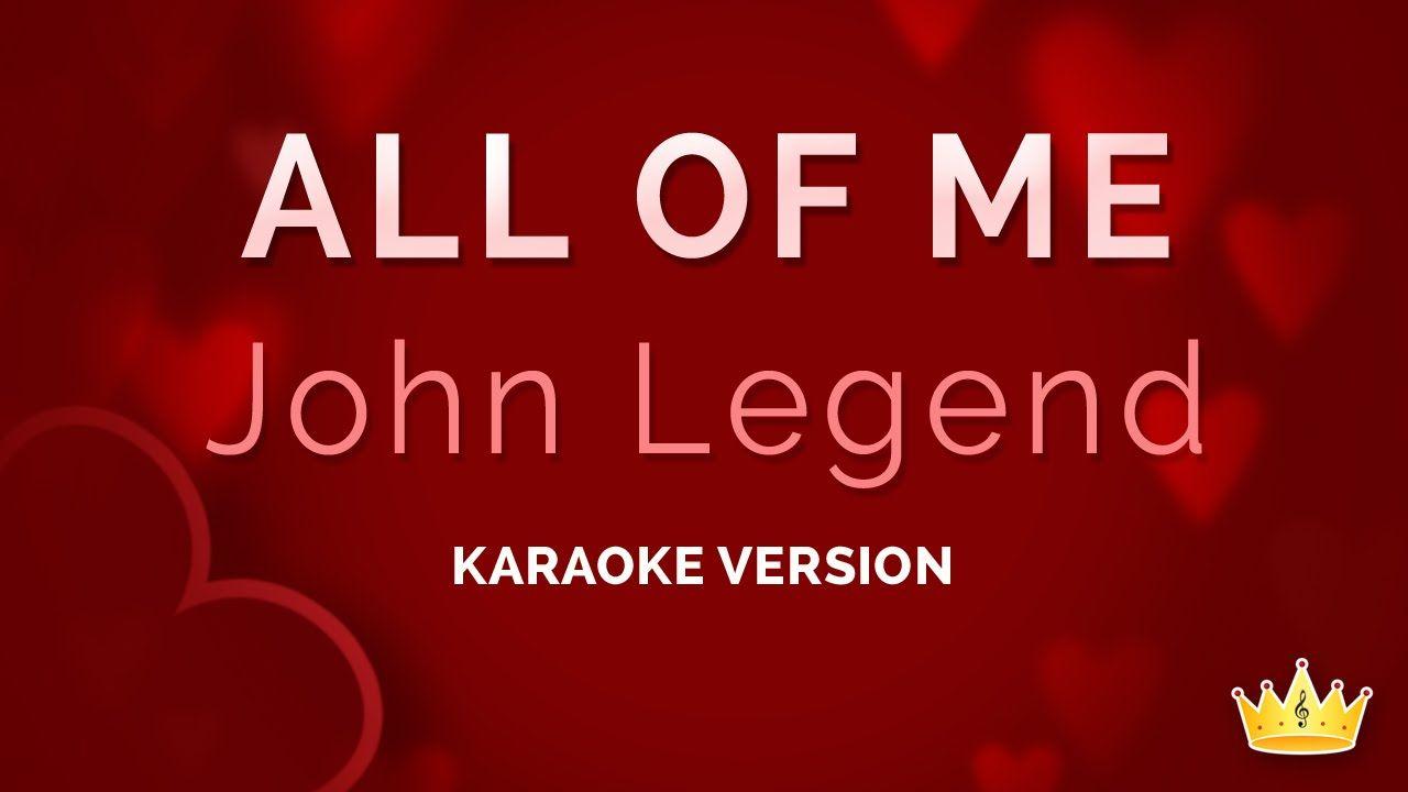 John Legend All Of Me Karaoke Version Youtube Karaoke