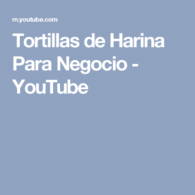 Tortillas de Harina Para Negocio - YouTube