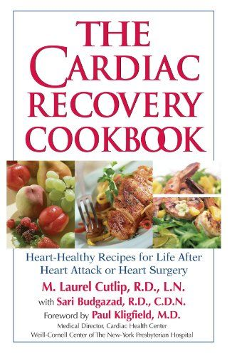 The cardiac recovery cookbook heart healthy recipes for life after the cardiac recovery cookbook heart healthy recipes for life after heart attack or heart surgery cardiac diet recipes forumfinder Images