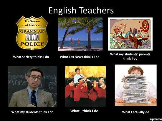What English Teachers Do Teacher Memes English Teacher Teaching Humor