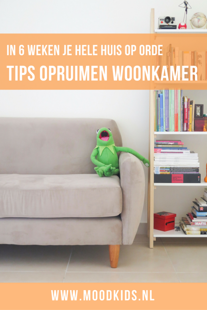 Tips opruimen woonkamer - in 6 weken je hele huis op orde - Opruimen ...
