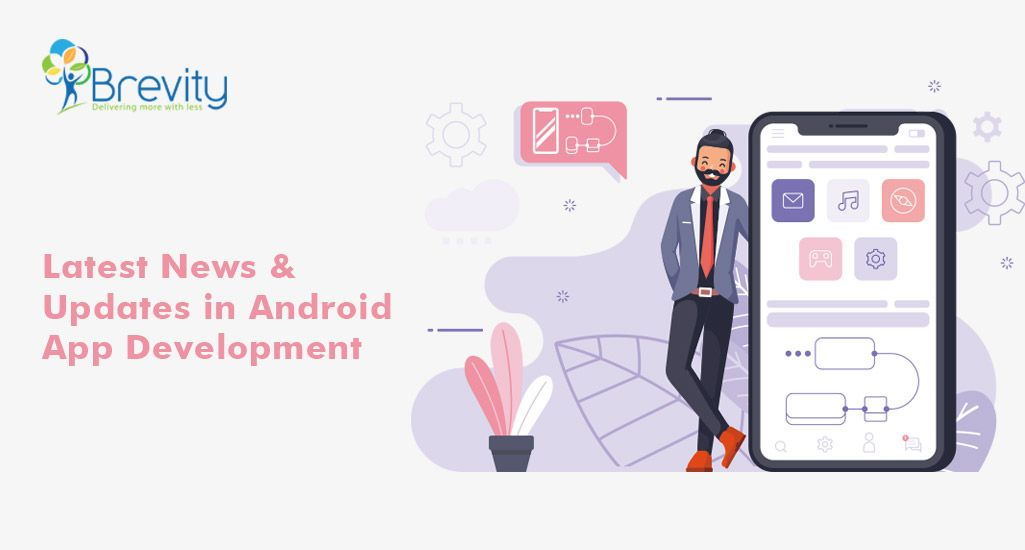 Let's go through the latest trends of Android app