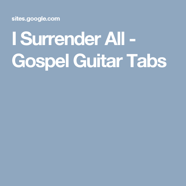 I Surrender All Gospel Guitar Tabs Guitar Sheet Music Chords