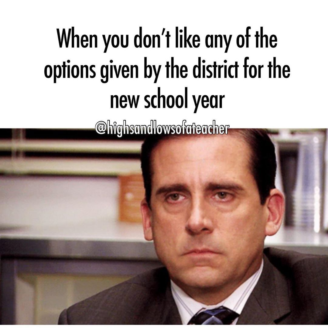 Most Districts Are Still Considering Plans For Back To School In The Meantime Here Are Some Funny Teache Teacher Memes Funny Teacher Memes School Quotes Funny