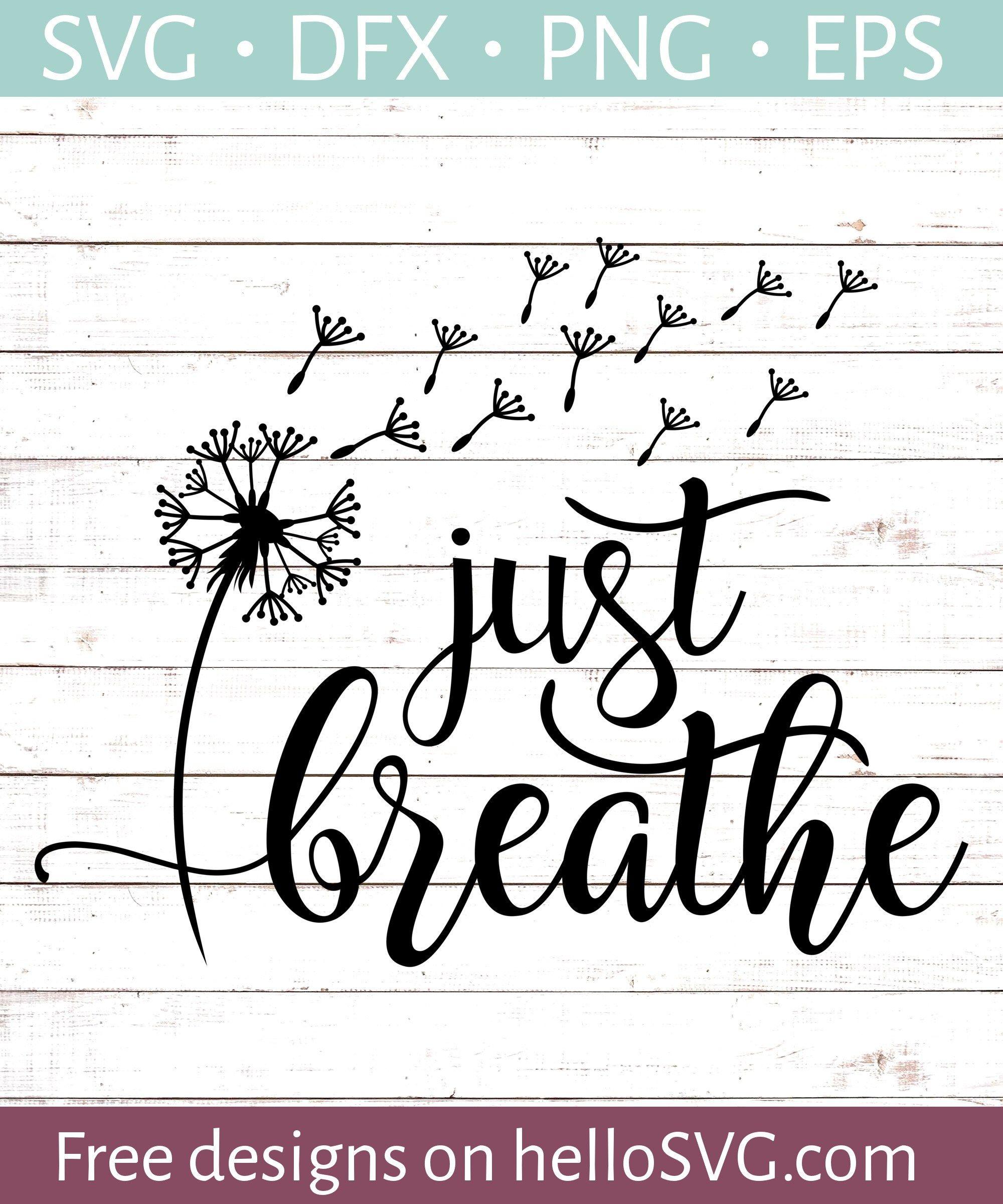 Just Breathe (with Dandelion) SVG Free SVG files