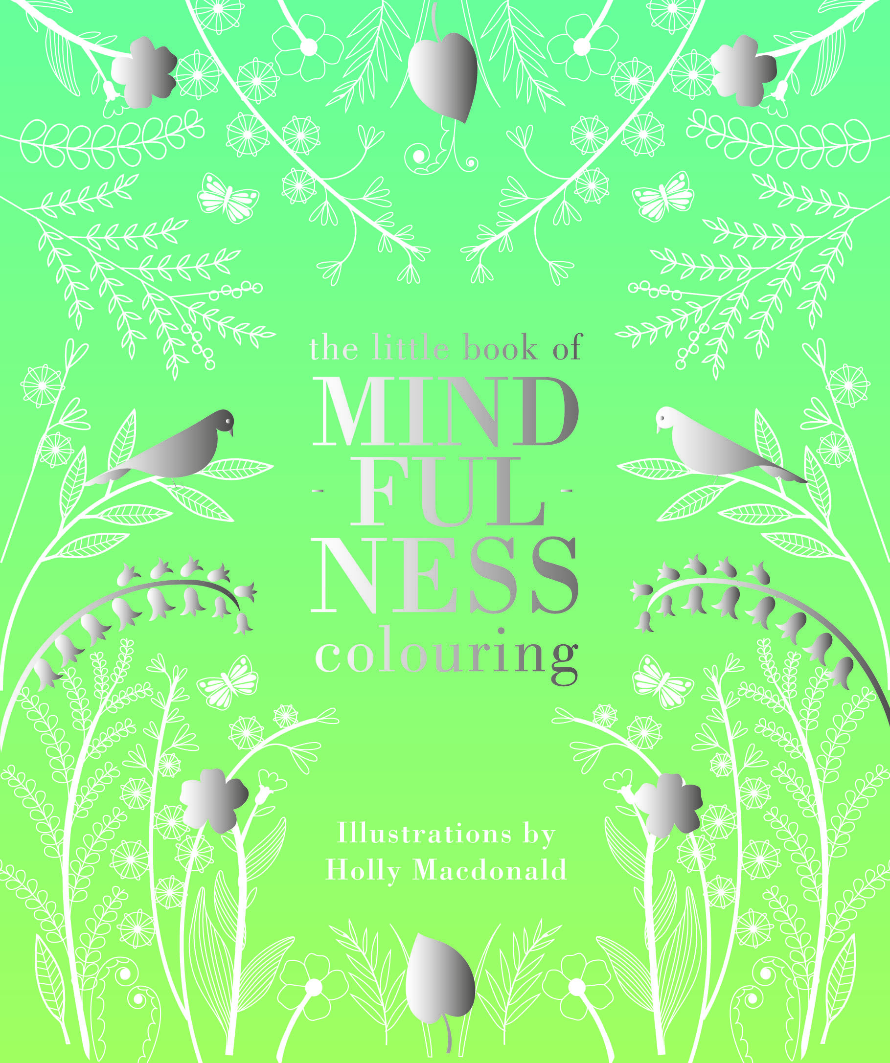 Little book of coloring for mindfulness - The Little Book Of Mindfulness Colouring By Holly Macdonald Quadrille Shortlisted In The