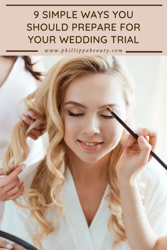 How To Prepare For Your Wedding Makeup Trial Beauty By Phillippa Preparing For Your Wedding Makeup Trial Bridal Beauty Tips