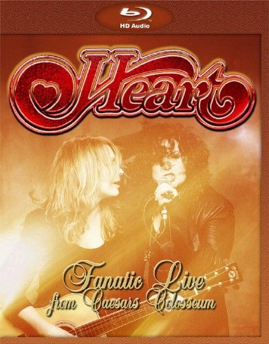 Music videos: Heart - Fanatic Live From Caesar's Colosseum (2014...