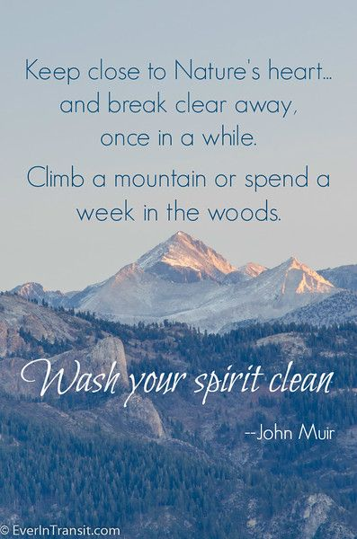 The Poetry Of John Muir Quotes On Nature Conservation Travel Ever In Transit John Muir Quotes Adventure Quotes Nature Quotes