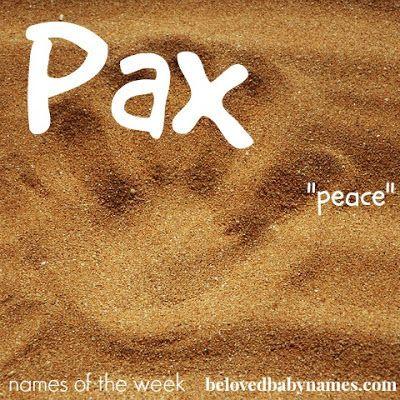 Beloved Baby Names: Names of the Week: Pax is a spunky ...