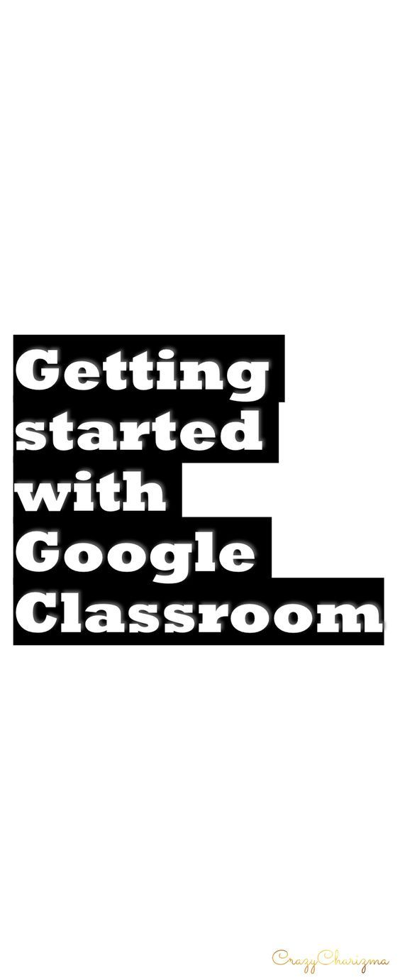 Getting started with Google Classroom: tips, the process