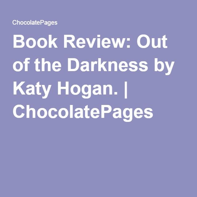Book Review Out of the Darkness by Katy Hogan Book review