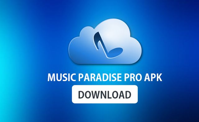 Music Paradise Pro for Android - APK Download