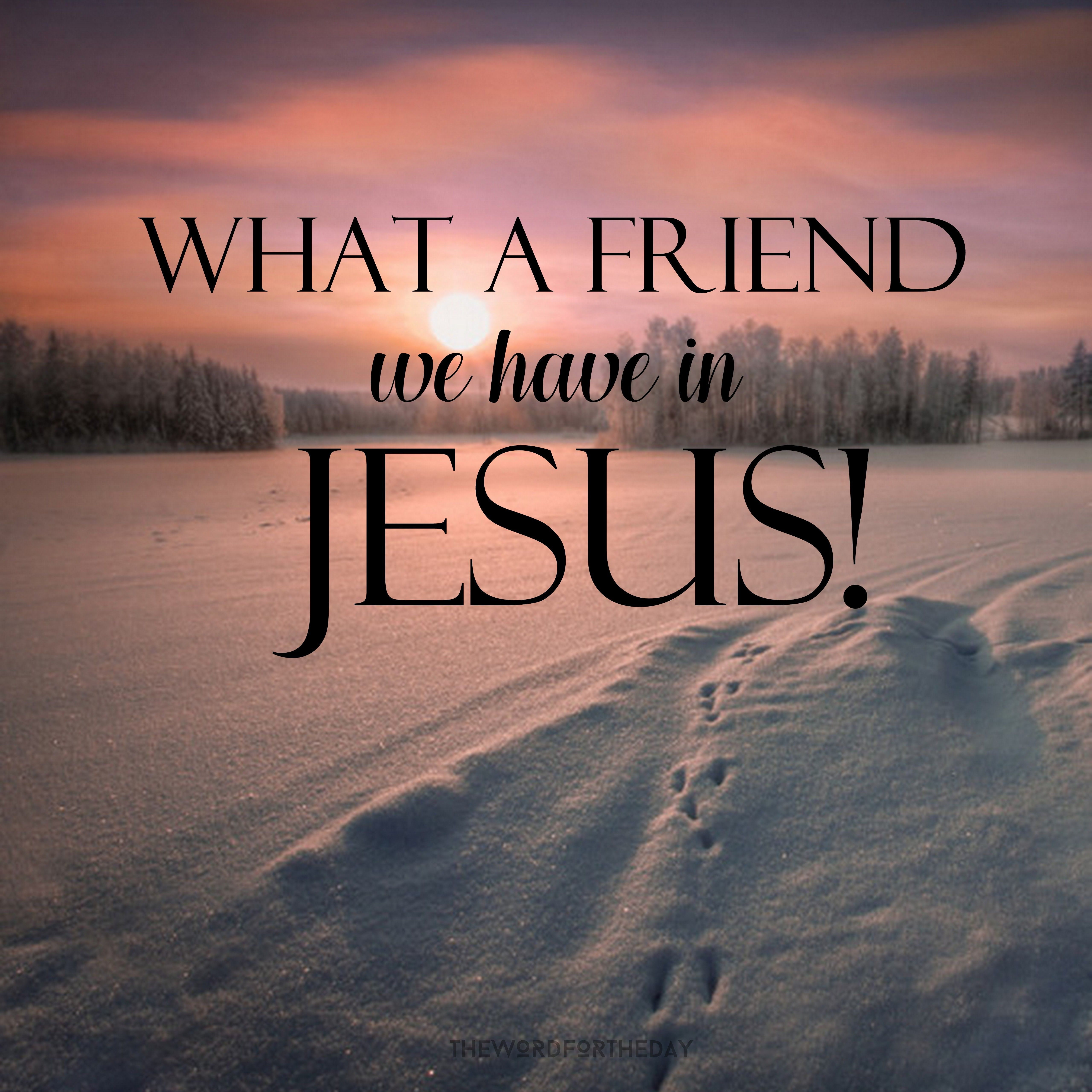 Jesus friendship quotes friends bible quote the word for the day quote