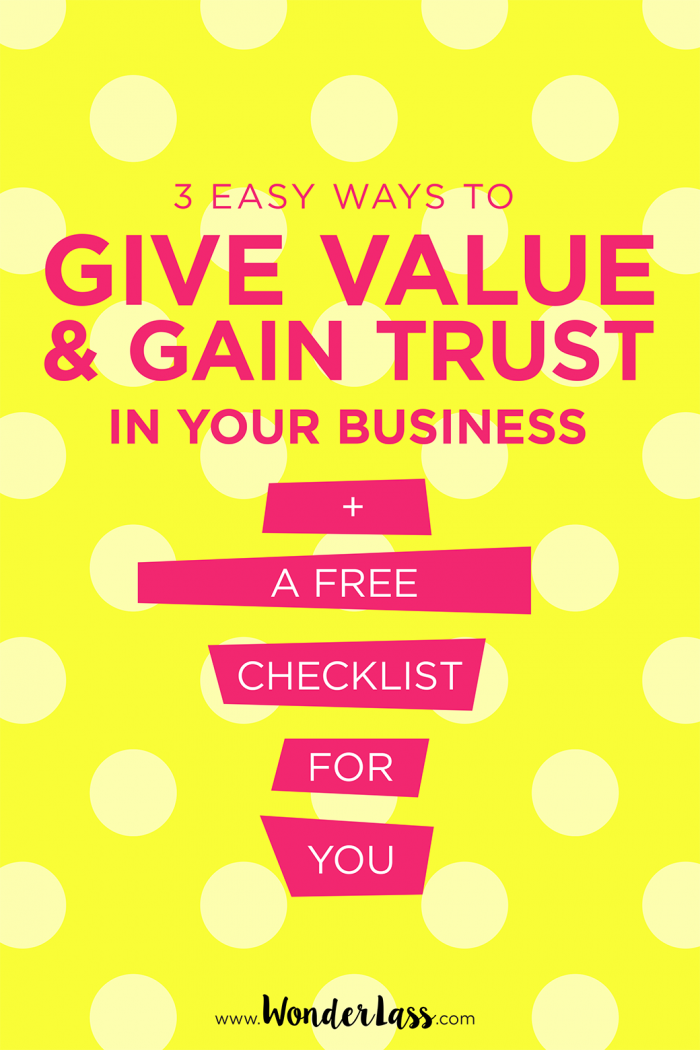 3 Easy ways to give value (and gain trust!) in your blog  + business, plus a FREE checklist with 25 more ideas to get your creative wheels turning!