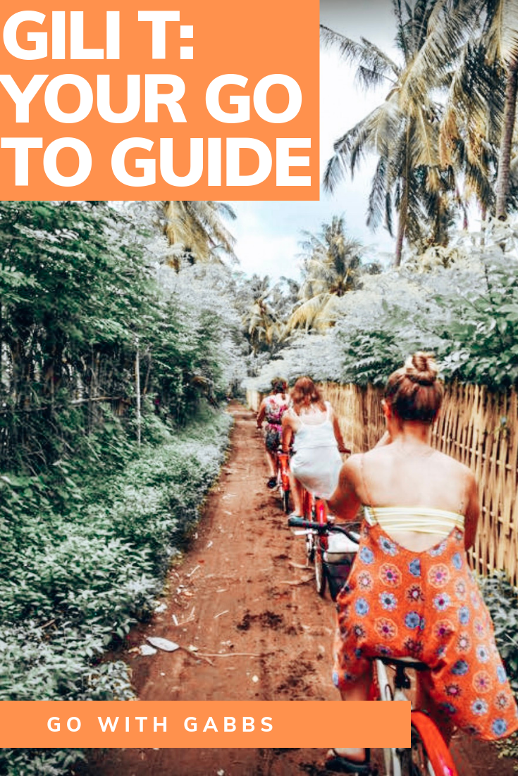 Go with Gabbs guide to Gili T, the largest of the Gili Islands, Indonesia. The best places to stay on a budget, where to eat and all the incredible places to explore!