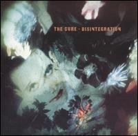 Disintegration, The Cure