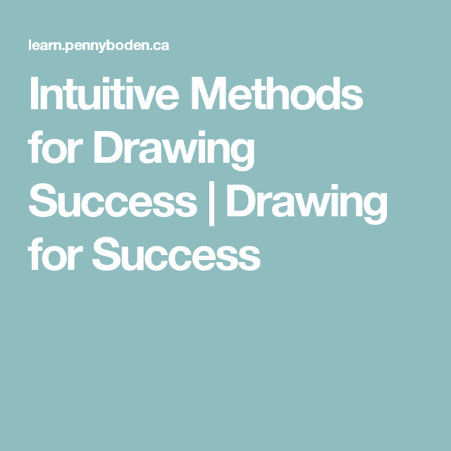 Intuitive Methods for Drawing Success   Drawing for Success