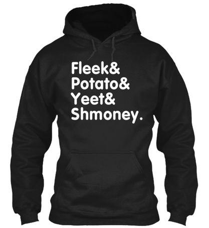 ff1aaf9bc1e7 Fleek potato yeet and shmoney Hoodie in 2019 | Movement Inspo ...