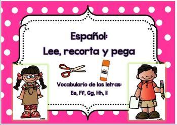 Early Literacy en espanolPalabras:  leer, recortar, y pegar Letras de enfoque: E, F, G, H , y I