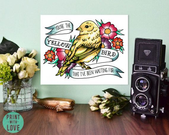 Bright Eyes Tattoo Flash Style You Re The Yellow Bird That I Ve Been Waiting For Lyrics Banner Wate Bright Eyes Tattoo Yellow Bird Tattoo Watercolor Art Prints
