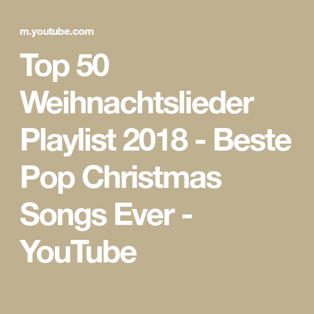 Top Weihnachtslieder.Top 50 Weihnachtslieder Playlist 2018 Beste Pop Christmas Songs