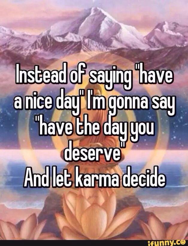 Ima let Karma decide your fate