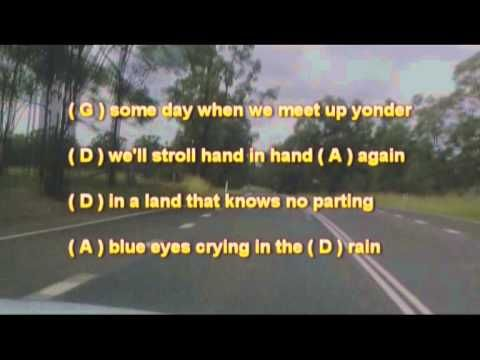 Blue Eyes Crying In The Rain Lyrics Chords D A G Vocals