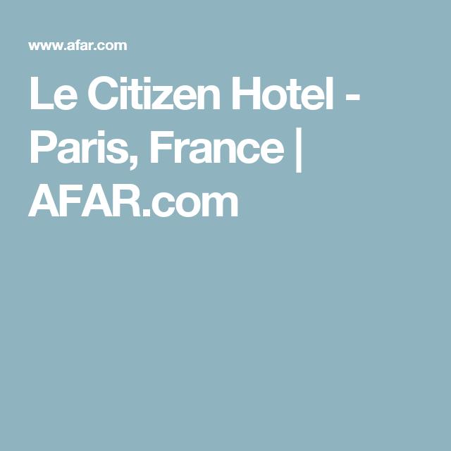 Le Citizen Hotel - Paris, France | AFAR.com