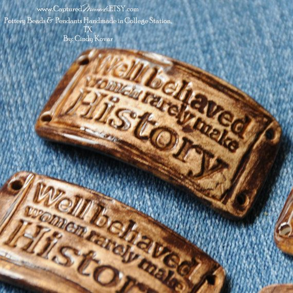 Pottery Bead Well Behaved Women Rarely Make by CapturedMoments, $5.25