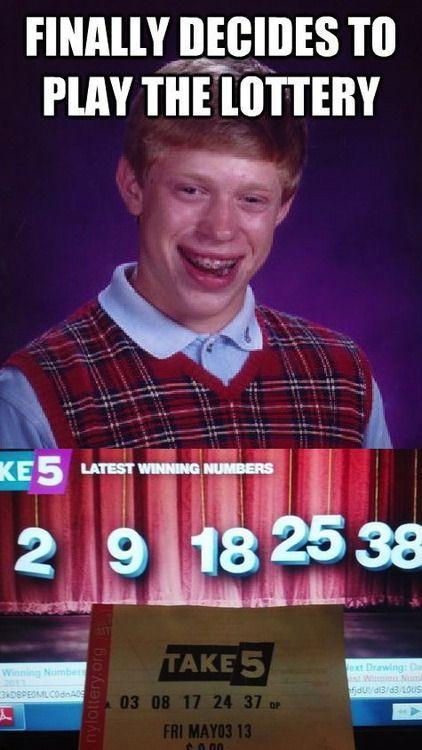 7c57f2e507b6630b385ff164b9a15f98 bad luck brian plays the lottery funnies pinterest plays