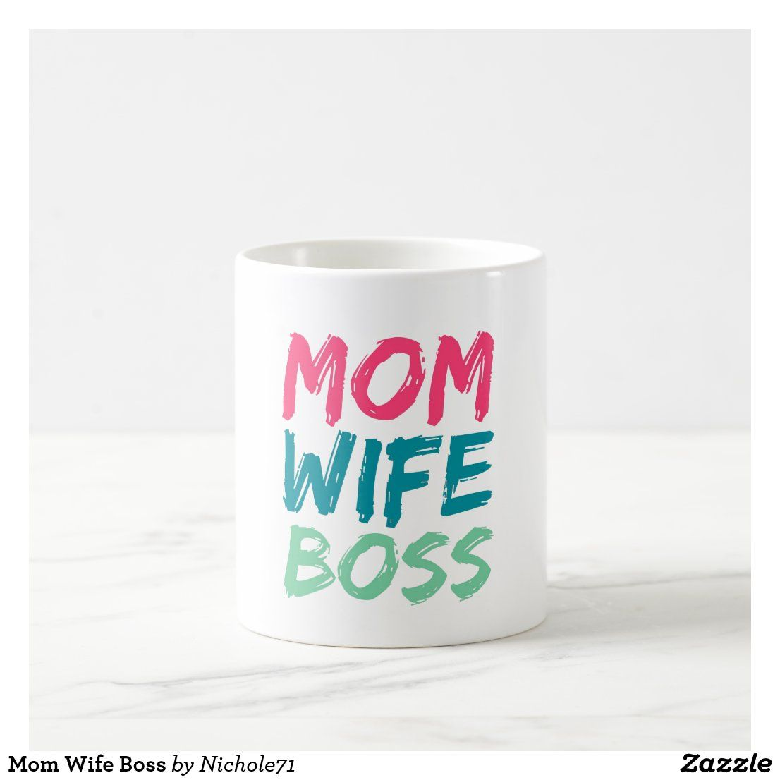 Mom Wife Boss Coffee Mug | Zazzle.com