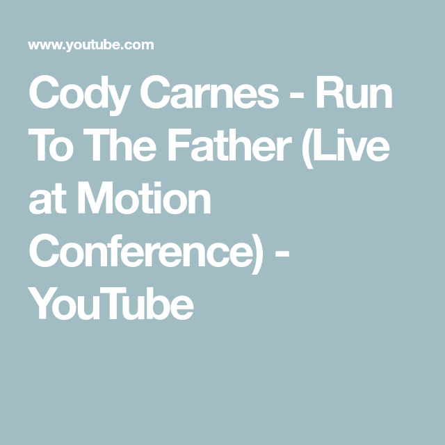 run to the father cody carnes