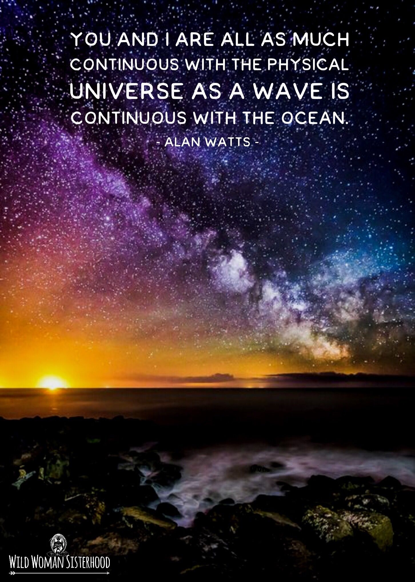 You and I are all as much continuous with the physical universe as a wave is continuous with the ocean. ~ Alan Watts WILD WOMAN SISTERHOODॐ #WildWomanSisterhood #iam #wildwomanmedicine #theuniversewithin #wildwomanteachings #yoga #justbreathe