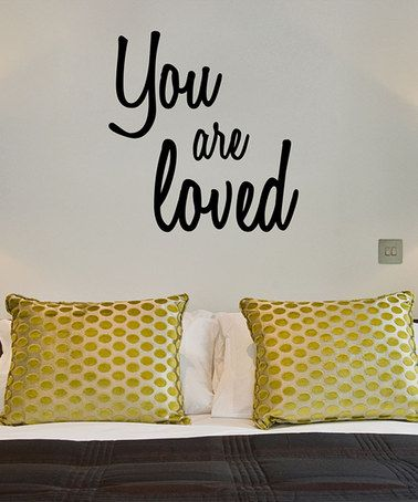 Look what I found on #zulily! 'You Are Loved' Wall Decal by DecorDesigns #zulilyfinds