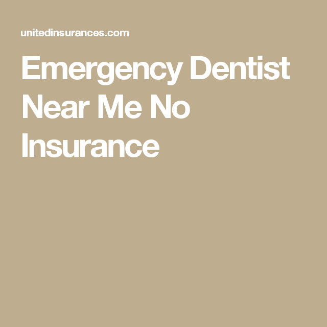 Emergency Dentist Near Me No Insurance Dental Dentist