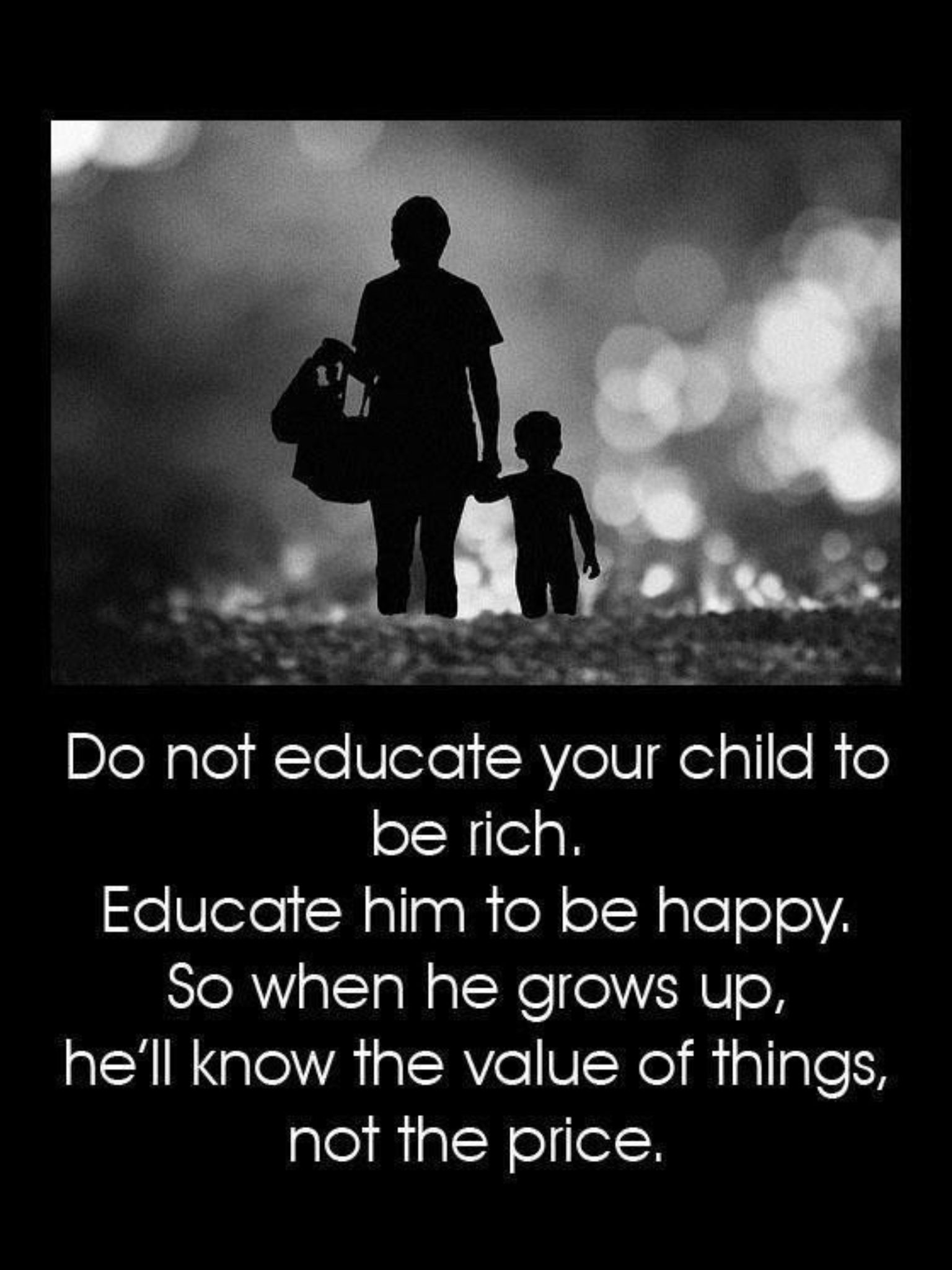 Parents are the biggest teachers! Yet some don't know the real value in life. All they care about is money!