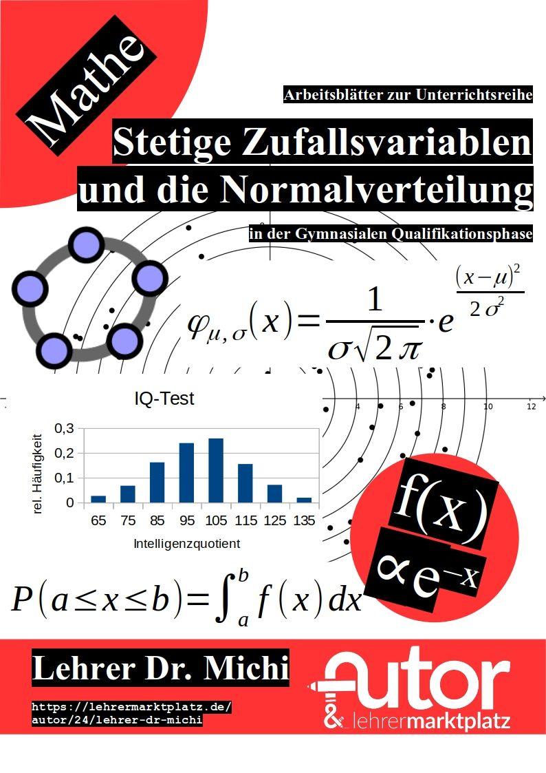 Stetige Zufallsvariablen Und Die Normalverteilung Gauss Glockenkurve Stochastik Unterrichtsmaterial Im Fach Mathematik In 2020 Normalverteilung Stochastik Standardabweichung