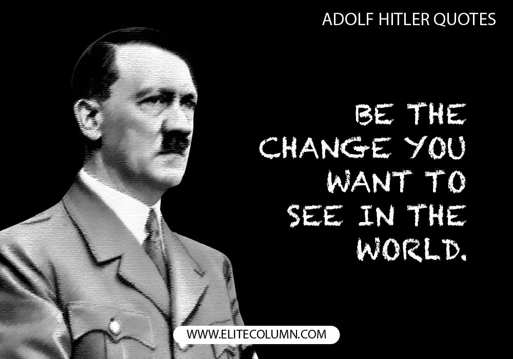 Hitler Quotes Enchanting 48 Adolf Hitler Quotes That Will Inspire You To The Core Leaders