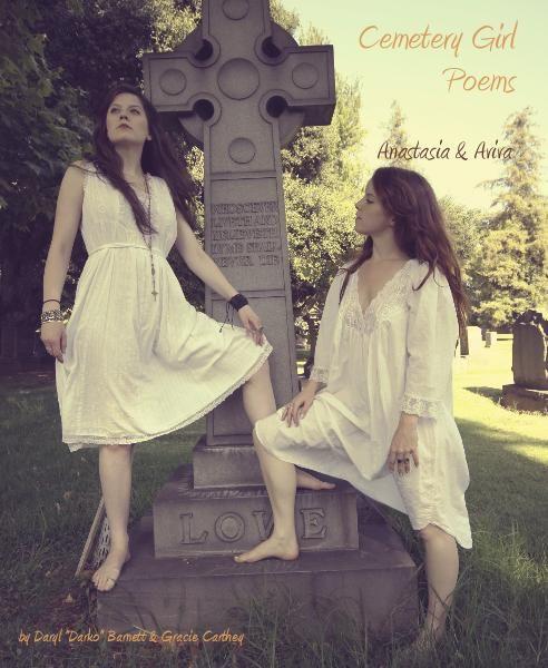 Cemetery Girl Poems, Aviva & Anastasa  by Daryl Darko & Gracie Carthey