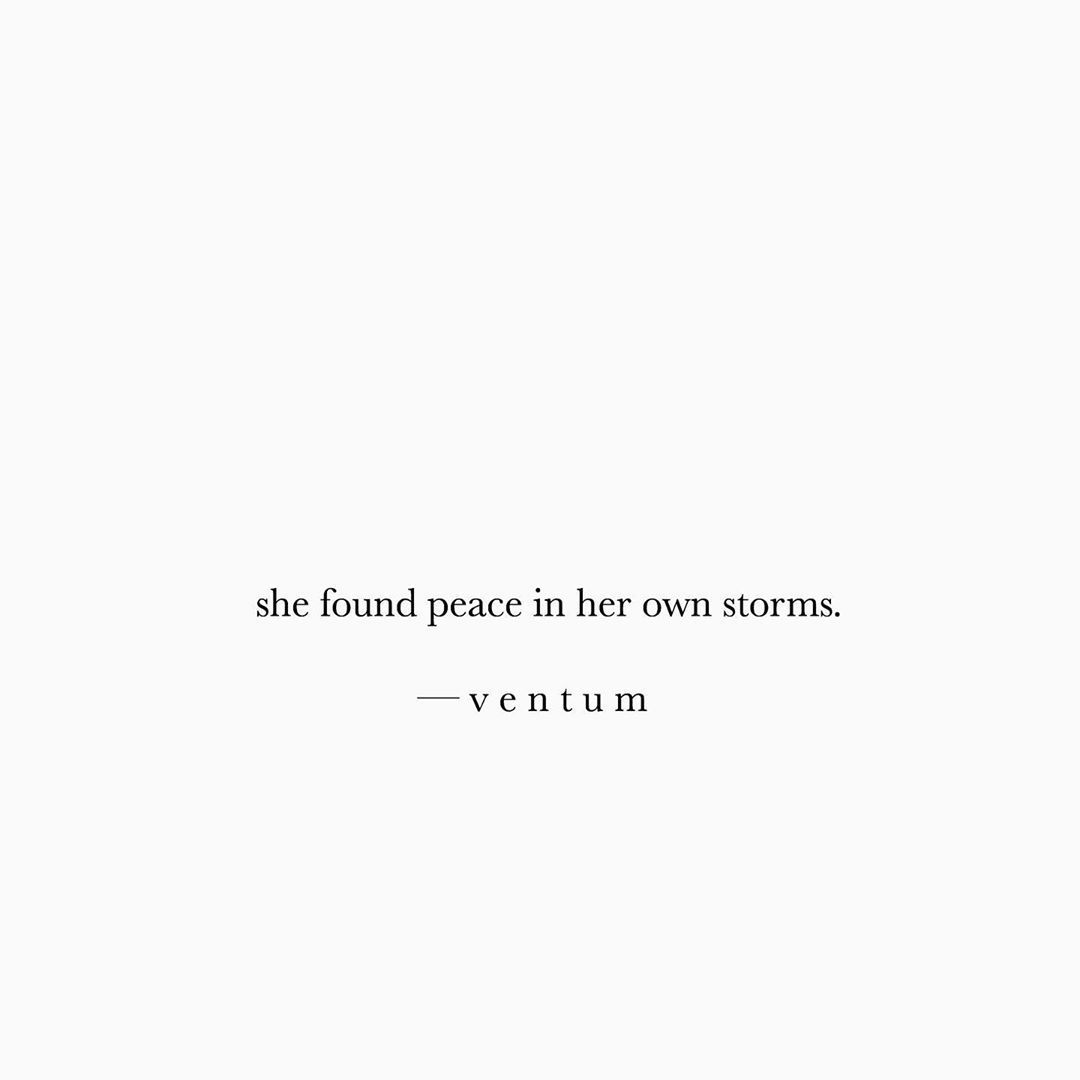 V E N T U M On Instagram She Found Peace In Her Own Storms But When She Loves She Still Has The Thund In 2020 Storm Quotes Hurricane Quotes My Mind Quotes