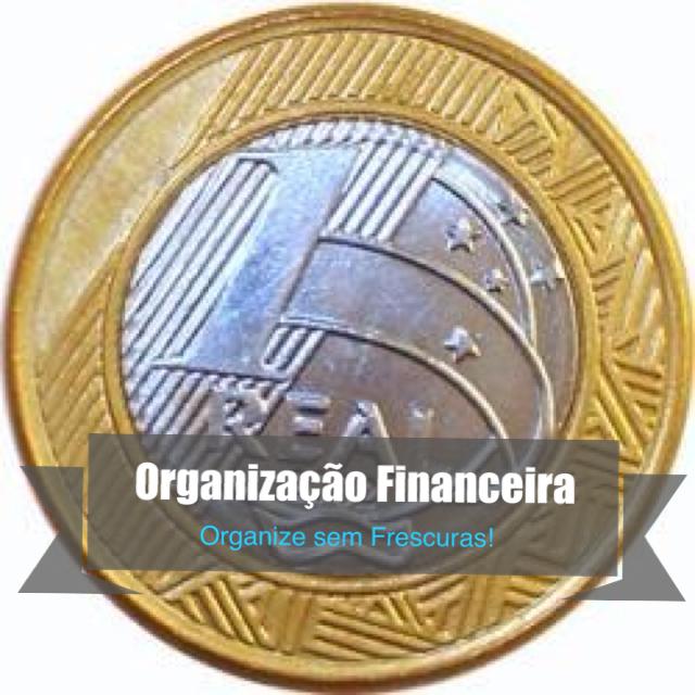 Organize sem Frescuras | Rafaela Oliveira » Arquivos » Organizando a vida financeira em apenas 4 passos