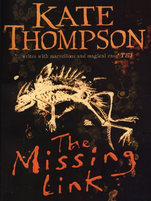 Gloucestershire Libraries - Check out new eBooks in stock!The Missing Link by Kate Thompson