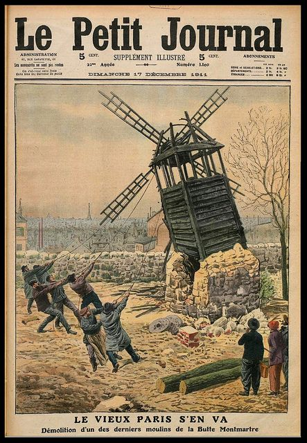 Demolicion Del Moulin A Poivre En Una Ilustracion Del Petit Journal 1911 Old Windmills Montmartre Windmill