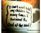 End of the World Mug/ I Survived...Again