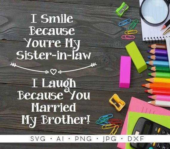 Sister in Law Quote, SVG Saying File for Stencil Silhouette, Sayings to print, Coffee Mug Quote, Gift for Sister-in-law, Funny brother quote #quotesaboutcoffee